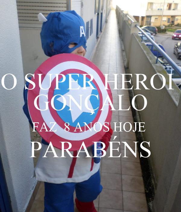 O SUPER HEROI  GONÇALO FAZ  8 ANOS HOJE  PARABÉNS
