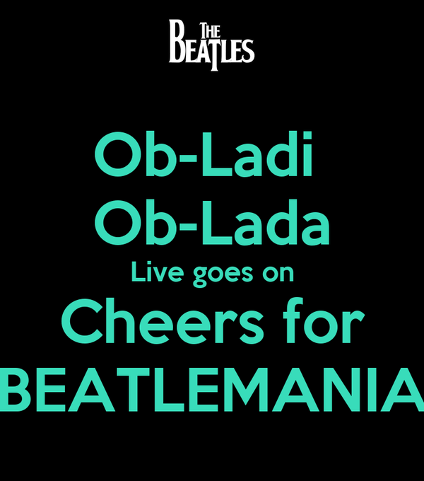 Ob-Ladi  Ob-Lada Live goes on Cheers for BEATLEMANIA
