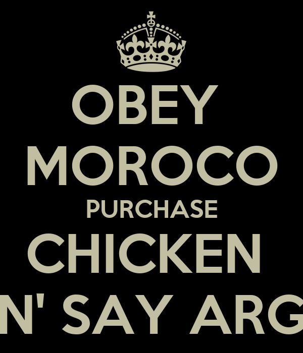 OBEY  MOROCO PURCHASE CHICKEN  N' SAY ARG