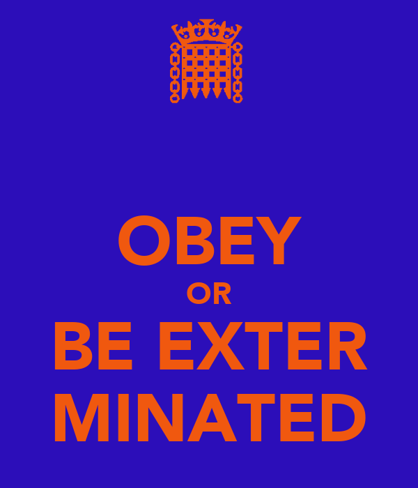 OBEY OR BE EXTER MINATED