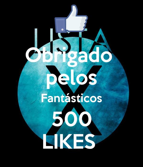 Obrigado  pelos Fantásticos 500 LIKES