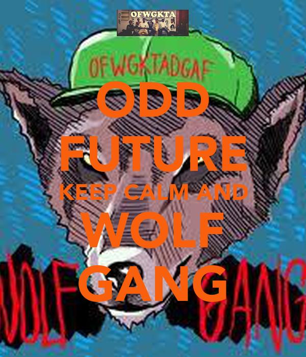 ODD FUTURE KEEP CALM AND WOLF GANG