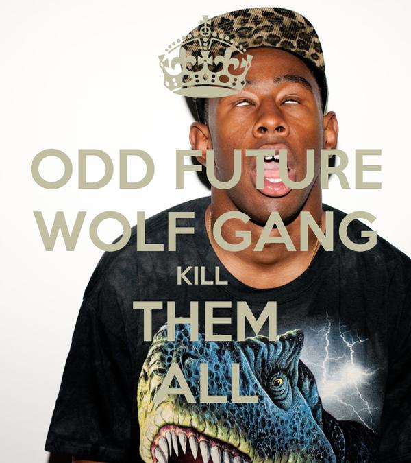 ODD FUTURE WOLF GANG KILL  THEM ALL