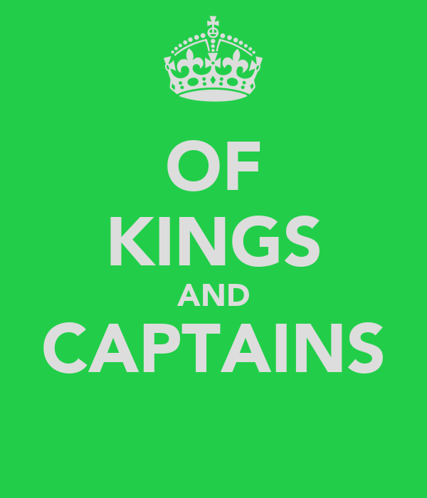 OF KINGS AND CAPTAINS