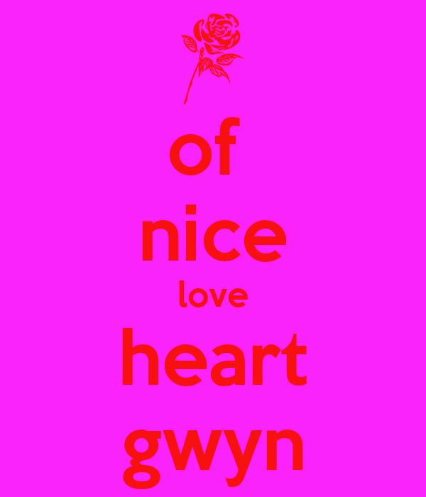 of  nice love heart gwyn