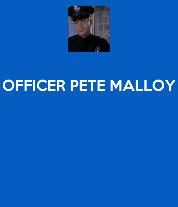OFFICER PETE MALLOY