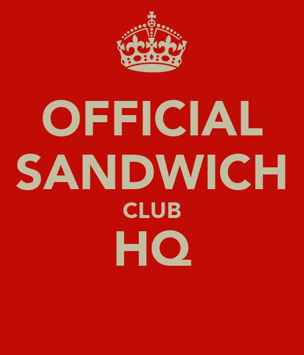 OFFICIAL SANDWICH CLUB HQ