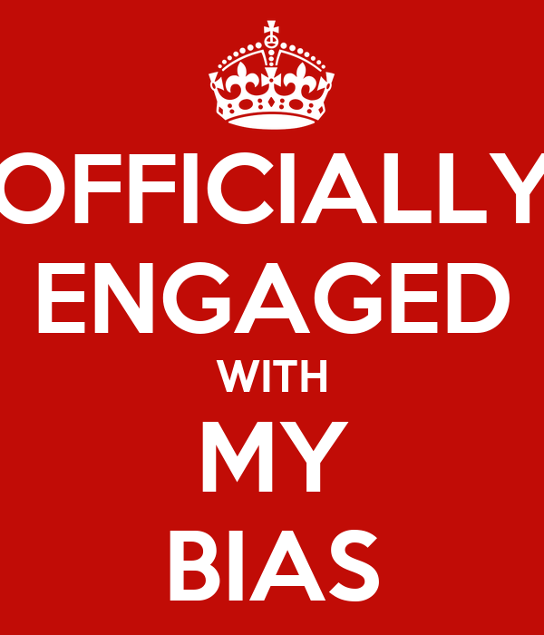 OFFICIALLY ENGAGED WITH MY BIAS