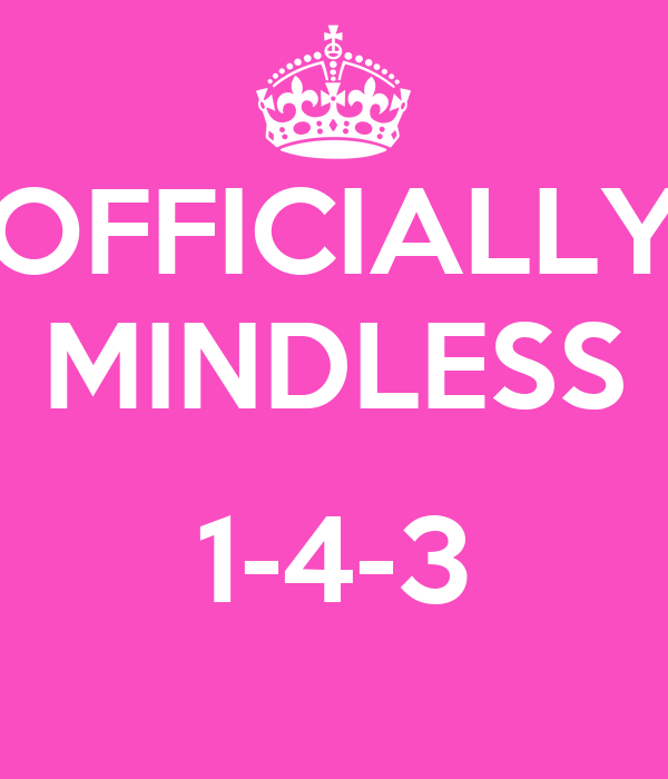 OFFICIALLY MINDLESS  1-4-3