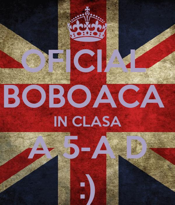 OFICIAL  BOBOACA  IN CLASA A 5-A D :)