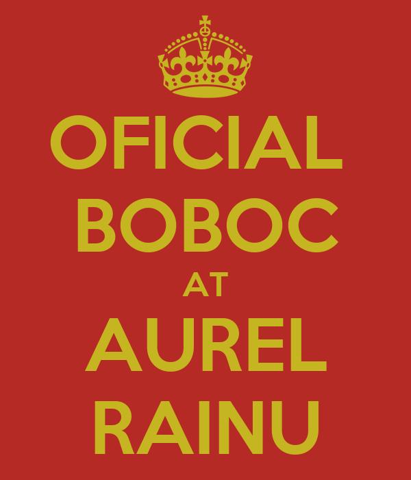 OFICIAL  BOBOC AT AUREL RAINU