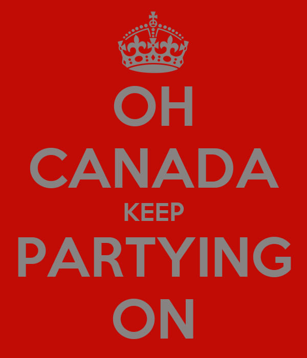 OH CANADA KEEP PARTYING ON
