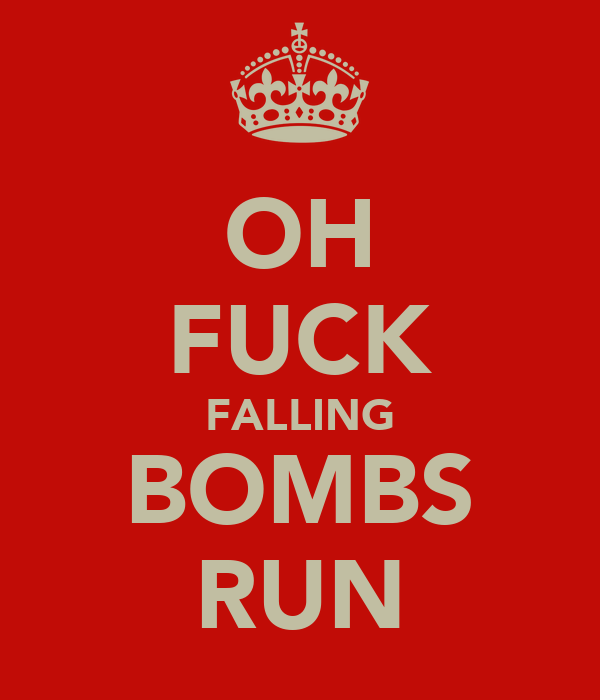 OH FUCK FALLING BOMBS RUN