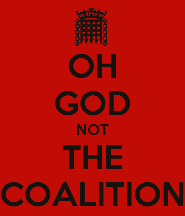 OH GOD NOT THE COALITION
