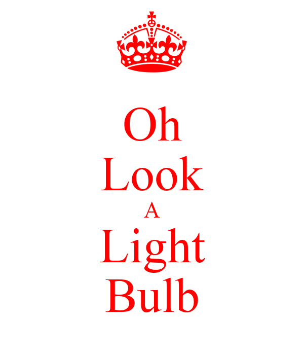 Oh Look A Light Bulb
