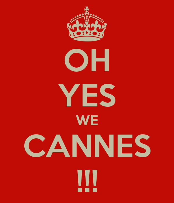 OH YES WE CANNES !!!