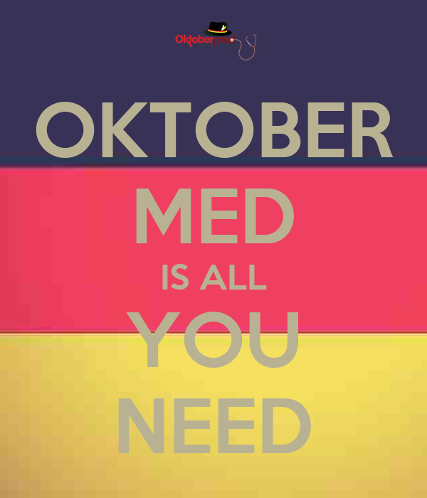 OKTOBER MED IS ALL YOU NEED