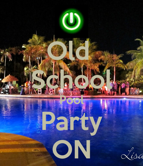 Old  School Pool Party ON