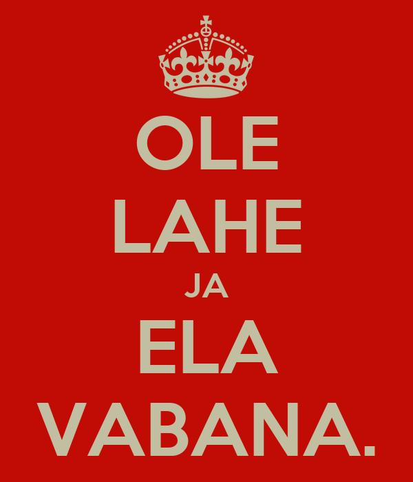 OLE LAHE JA ELA VABANA.