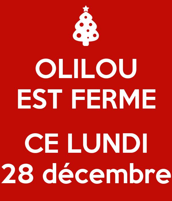OLILOU EST FERME  CE LUNDI 28 décembre