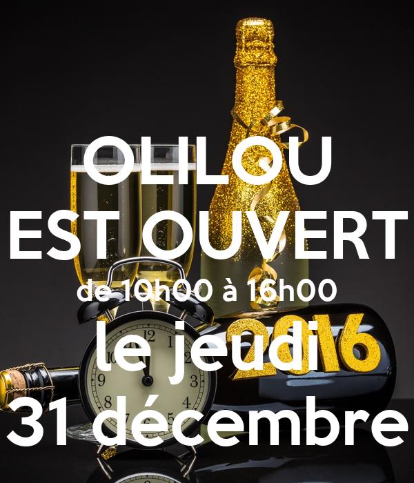 OLILOU EST OUVERT de 10h00 à 16h00 le jeudi 31 décembre