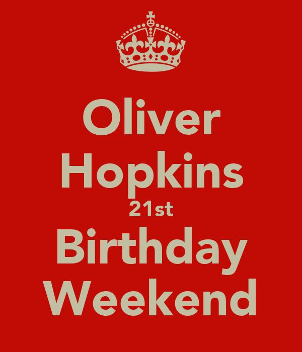 Oliver Hopkins 21st Birthday Weekend