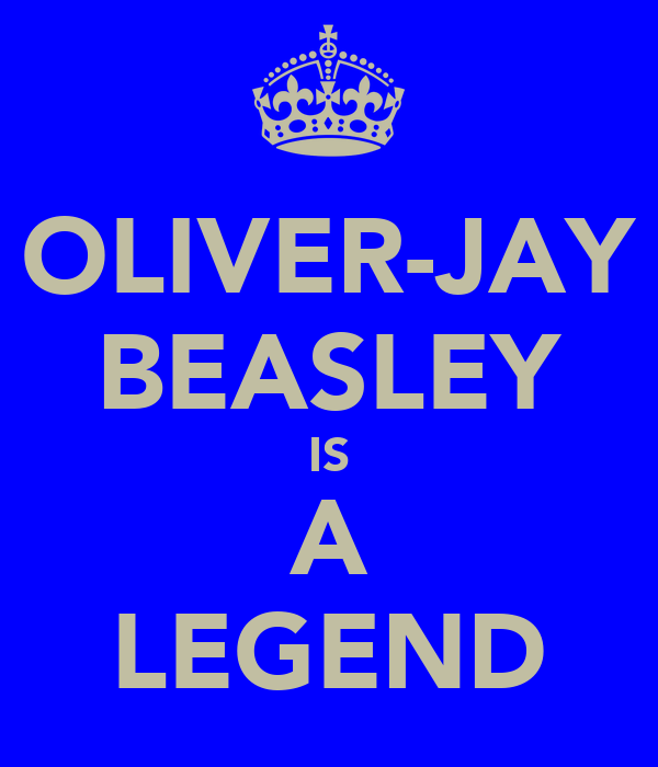 OLIVER-JAY BEASLEY IS A LEGEND