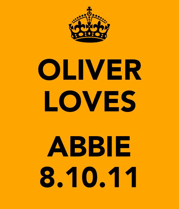 OLIVER LOVES  ABBIE 8.10.11