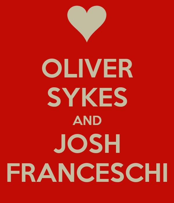 OLIVER SYKES AND JOSH FRANCESCHI