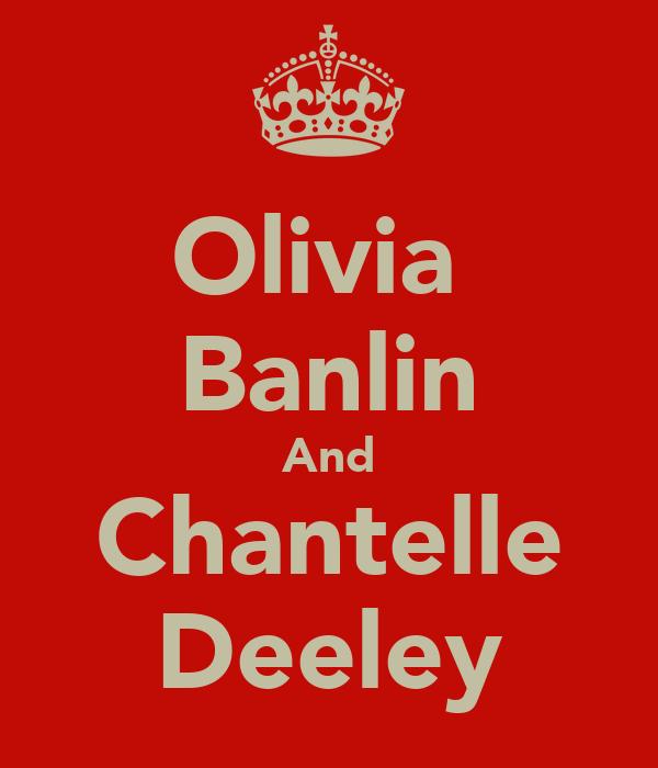 Olivia  Banlin And Chantelle Deeley