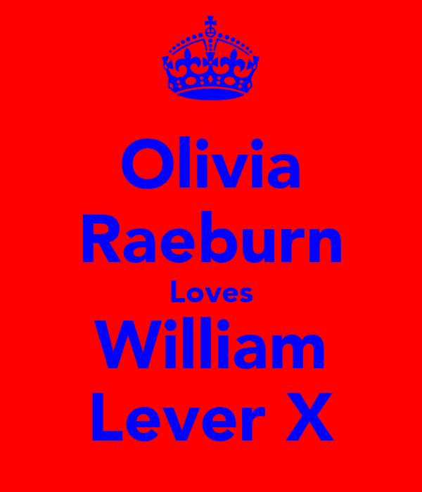 Olivia Raeburn Loves William Lever X