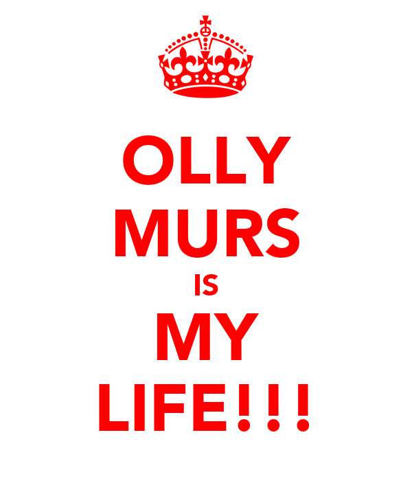 OLLY MURS IS MY LIFE!!!