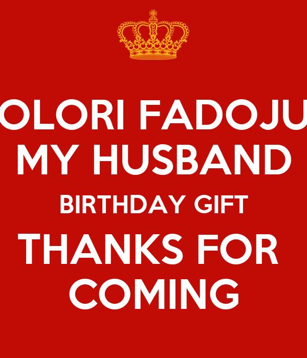 OLORI FADOJU MY HUSBAND BIRTHDAY GIFT THANKS FOR COMING