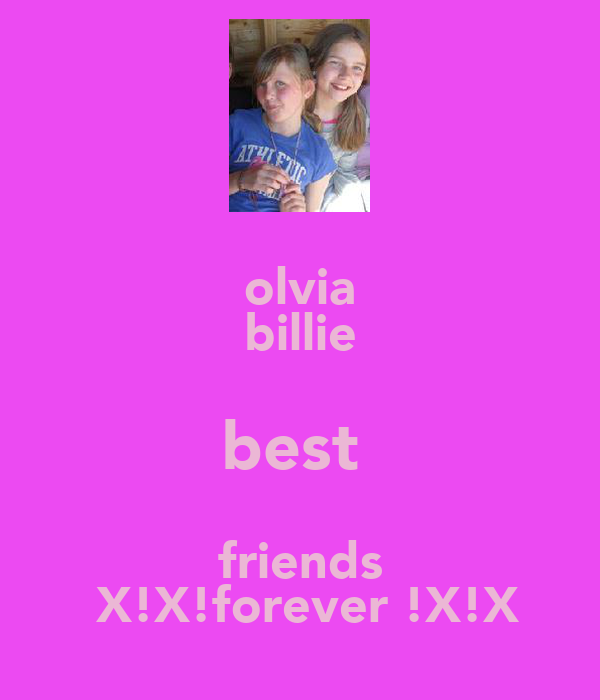 olvia billie best  friends  X!X!forever !X!X