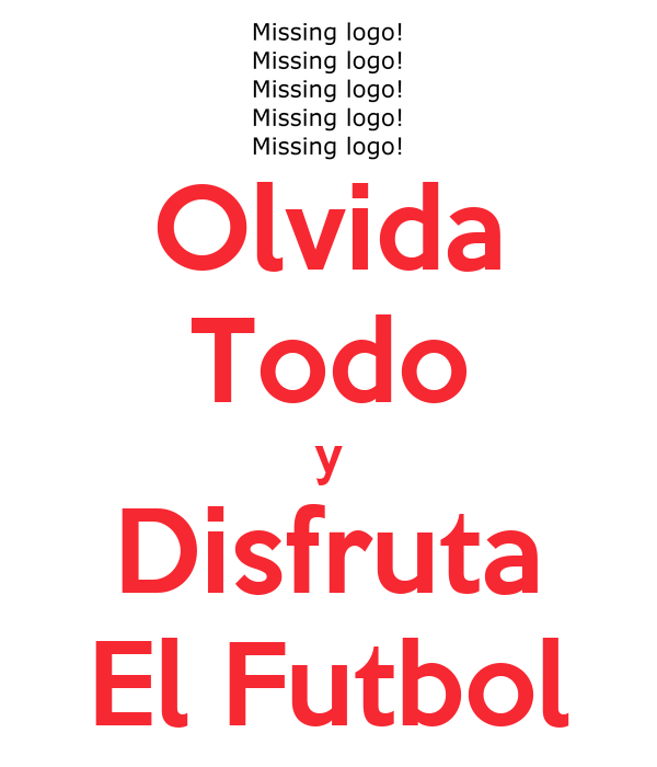 Olvida Todo y Disfruta El Futbol
