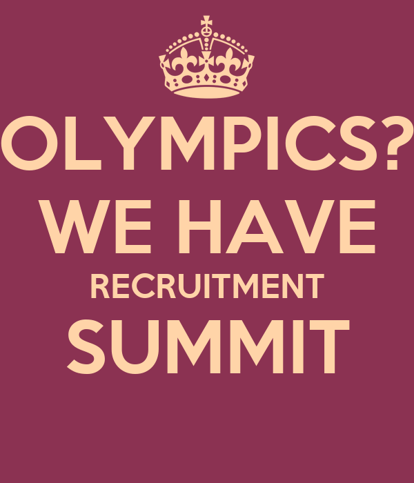 OLYMPICS? WE HAVE RECRUITMENT SUMMIT