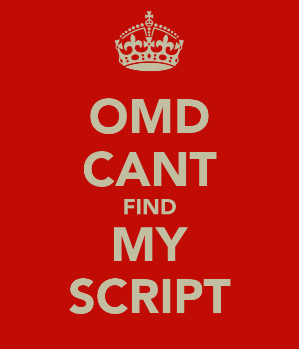 OMD CANT FIND MY SCRIPT