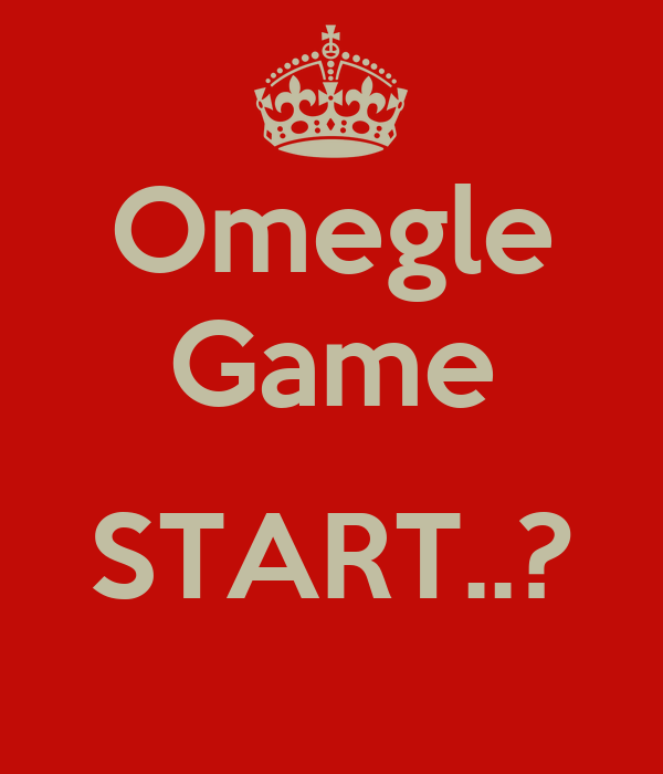 Omegle Game  START..?