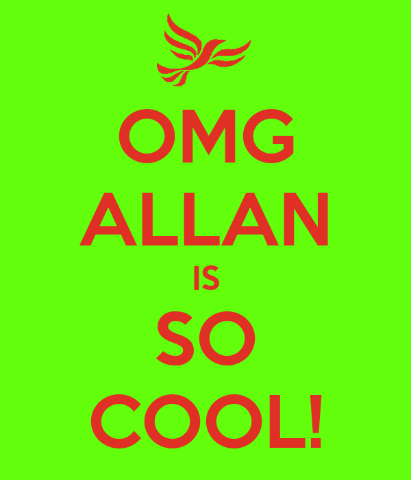 OMG ALLAN IS SO COOL!
