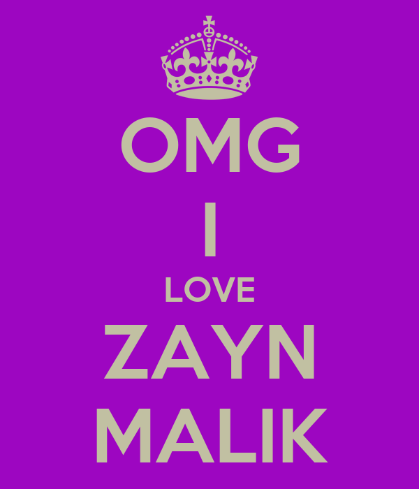 OMG I LOVE ZAYN MALIK