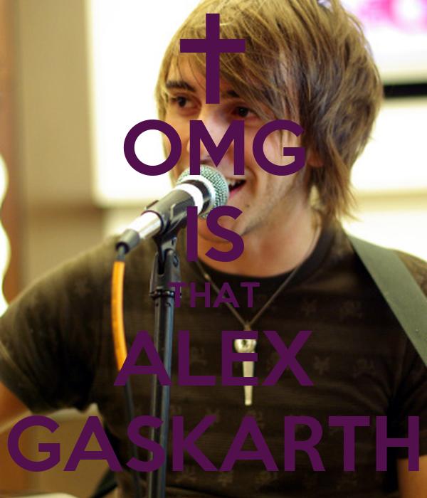 OMG IS THAT ALEX GASKARTH
