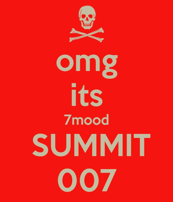 omg its 7mood  SUMMIT 007