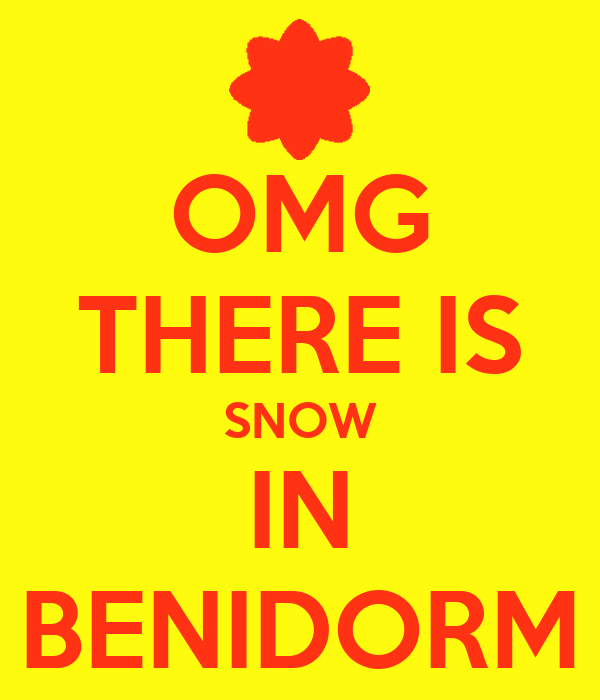 OMG THERE IS SNOW IN BENIDORM
