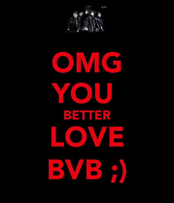 OMG YOU  BETTER LOVE BVB ;)