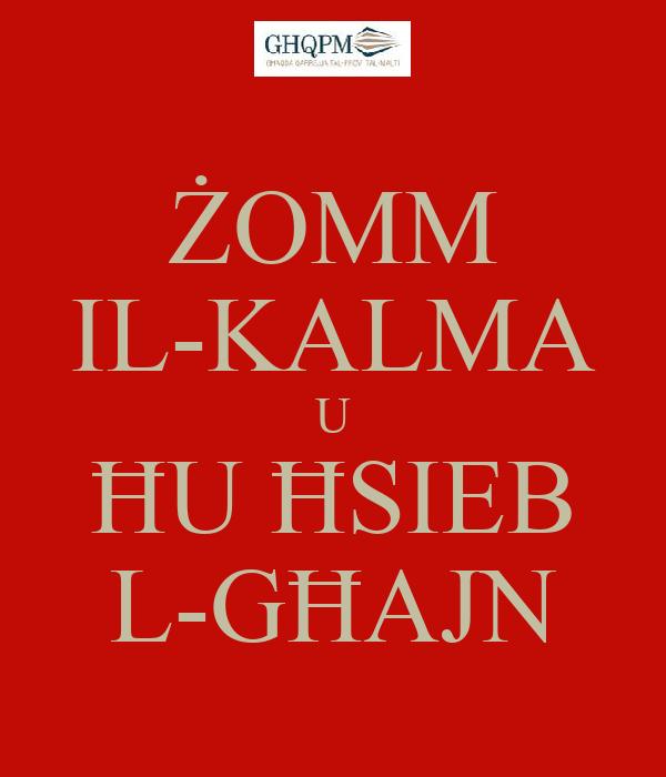 ŻOMM IL-KALMA U ĦU ĦSIEB L-GĦAJN