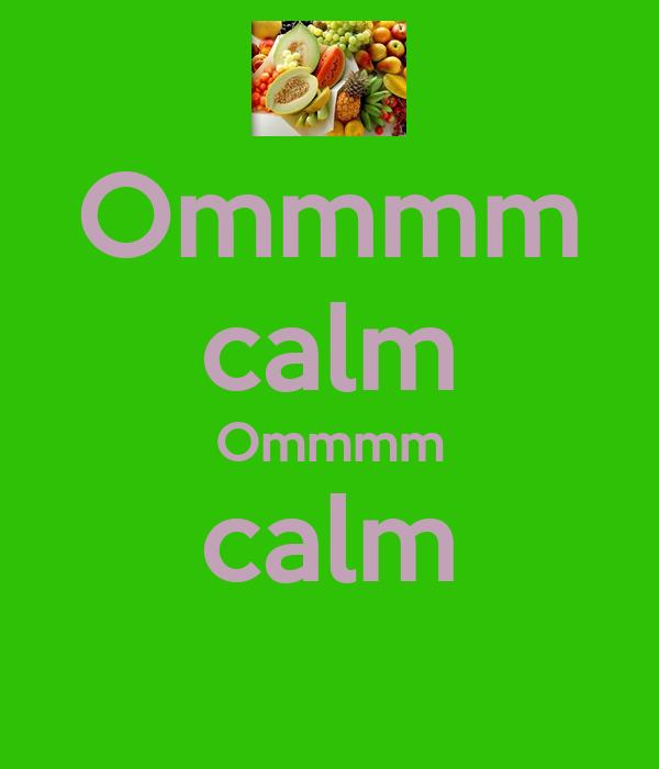 Ommmm calm Ommmm calm