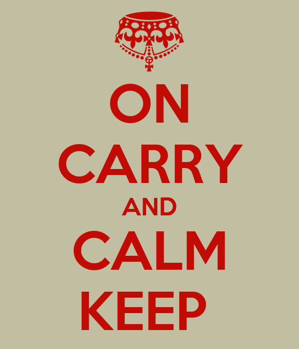 ON CARRY AND CALM KEEP