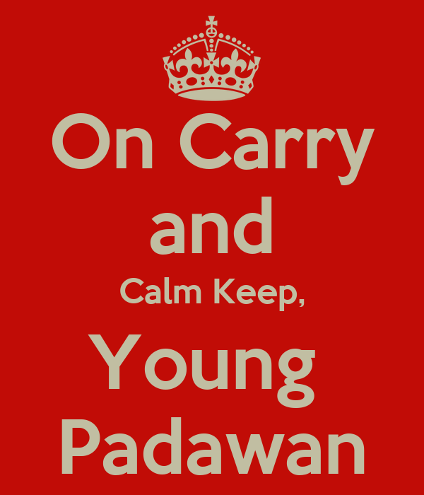 On Carry and Calm Keep, Young  Padawan