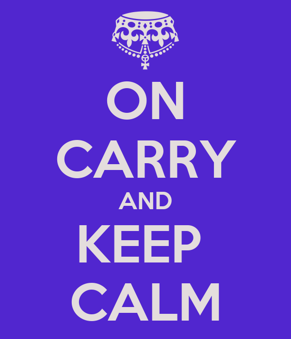 ON CARRY AND KEEP  CALM