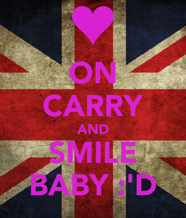 ON CARRY AND SMILE BABY :'D